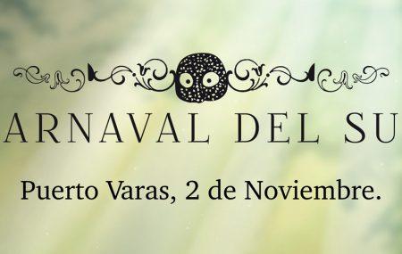 Este 2 de noviembre  en Puerto Varas  se realizará  la fiesta callejera del Carnaval del Sur, donde se presentará un elenco de más de 300 artistas  con  máscaras, trajes, maquillaje, música e historias en torno al tema del año.